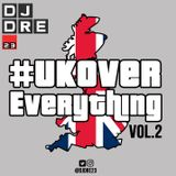 @DJDRE_23 - #UKOverEverything Vol2