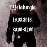 Metalurgia 19.03.2016 20:00-21:00