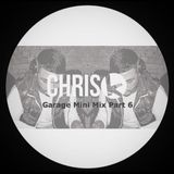 CHRIS K GARAGE MINI MIX PART 6