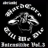 Intensitive Hardcore Vol.3 by adriandj (Traktor Mix)