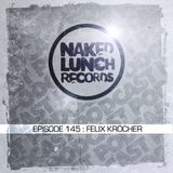 Naked Lunch PODCAST #145 - FELIX KRÖCHER