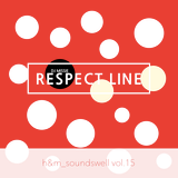 H&M SOUNDSWELL #15-RESPECT LINE-