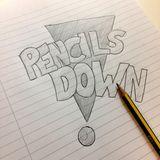 Pencils Down 27/03/17