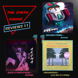 The Synth Squad Review 11 - Live like its Friday Akuma Arrival