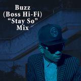 "Buzz (Boss Hi-Fi) ""Stay So"" DH Mix"