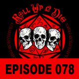 Roll Up & Die - Podcast 078: Part One