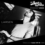 L'Aperidisko...THE PODCAST! // #004 // Larsen