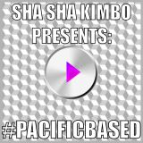 SHA SHA KIMBO PRESENTS: #PACIFICBASED ON NASTY.FM SPECIAL EP DROP BY NOMS 7/26/2014