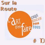 SUR LA ROUTE #10 L'Art d'en faire