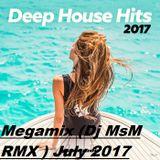 Deep House Hit,s-Megamix (Dj MsM RMX ) July 2017