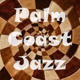 Palm Coast Jazz Mixcloud Edition - Episode 1
