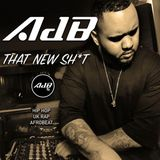 @AdBdeejay - THAT NEW SH*T (Hip Hop / RnB / UK Rap / Afro)