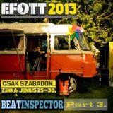 Beatinspector @ EFOTT 2013 - Zánka - Robur Sound System Part 3