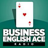 Business English Ace Radio [Podcast] EP55