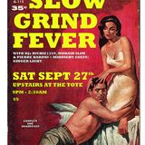 SLOW GRIND FEVER MIX #17 by Richie1250, Pierre Baroni & Mohair Slim