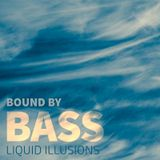 Bound by Bass: Liquid Illusions - mixed by Innerspace