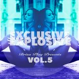 Exclusive Explosive Vol.5 - DJ Podcast by Brisa Play