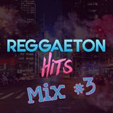 Reggaeton Hits Mix 3