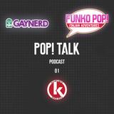 POP! Talk Episodio 01