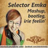 Selector Emka - Mashup, bootleg, irie feelin'