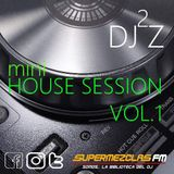 DJ2Z - MiniHouse Session Vol 1 for SuperMezclas