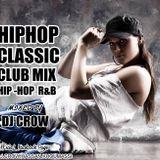 Dj cRoW Hip Hop Classic Club Mix Vol. 01