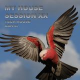 My House - Session XX