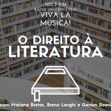 Viva la Musica #15 - O Direito à Literatura (1) com Mariana Bretas, Gerson Roani e Breno Longhi
