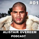 ALISTAIR OVEREEM PODCAST #01