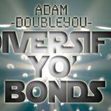 Adam Doubleyou - Diversify Yo' Bonds
