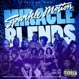 Sparkle Motion - Miracle Blends (90s Hip Hop & R&B Blends)