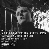 Reclaim Your City 224 | Javier Bähr