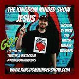 Kingdom Minded Show Ep 218