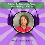 Stephanie Payne: Your Legacy, Your Life