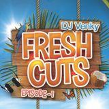 Fresh Cuts - Episode 1
