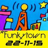 FUNKYTOWN 22-11-15