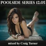 Poolside Series 12.05. - mixed by Craig Turner