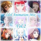 Idol Animation 40min Mix Vol.2