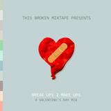 Break Ups 2 Make Ups Mix