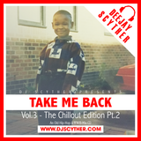 Take Me Back - Vol.3 - The Chillout Edition Pt.2 (Old School Hip-Hop & R'n'B) - @DJScyther