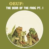 OEUF - The Year Of The Frog Part I