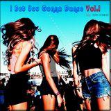 I Bet You Gonna Dance Vol 1