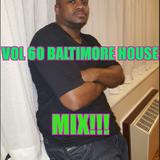 Vol 60 Baltimore House Mix!!!