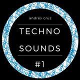 Andrés Cruz - Techno Sounds #1