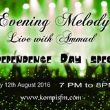 Evening Melody with Ammad Independence day special part 1