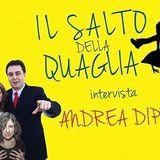 ANDREA DIPRE' intervistato dal Salto della Quaglia!