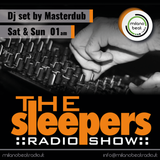 The Sleepers Radio Show #01 Selected by Masterdub!