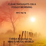 CLEAR THOUGHTS ON A FOGGY MORNING