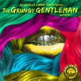 DJ Lil Elle & Wael Davis Present THE GRUNGY GENTLEMAN MIXTAPE