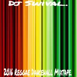 Dj Swival 2016 Reggae Dancehall Mixtape